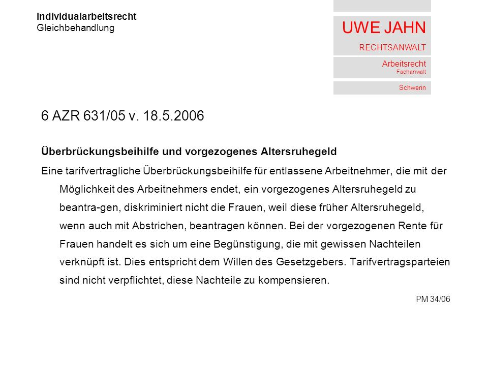UWE JAHN RECHTSANWALT Arbeitsrecht Fachanwalt Schwerin 6 AZR 631/05 v.