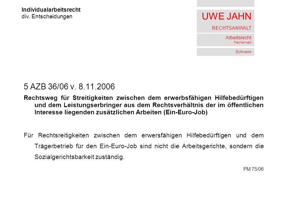 UWE JAHN RECHTSANWALT Arbeitsrecht Fachanwalt Schwerin 5 AZB 36/06 v.