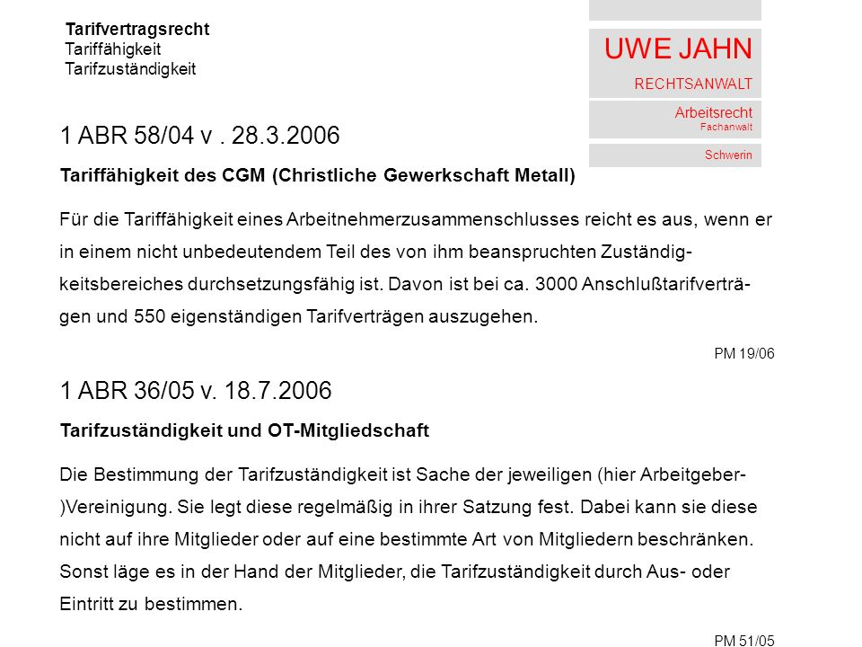 UWE JAHN RECHTSANWALT Arbeitsrecht Fachanwalt Schwerin Tarifvertragsrecht Tariffähigkeit Tarifzuständigkeit 1 ABR 58/04 v.