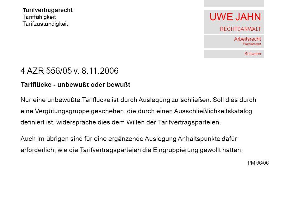 UWE JAHN RECHTSANWALT Arbeitsrecht Fachanwalt Schwerin Tarifvertragsrecht Tariffähigkeit Tarifzuständigkeit 4 AZR 556/05 v.