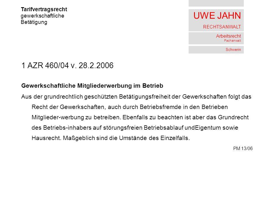 UWE JAHN RECHTSANWALT Arbeitsrecht Fachanwalt Schwerin 1 AZR 460/04 v.