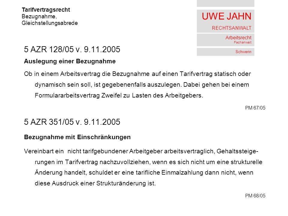 UWE JAHN RECHTSANWALT Arbeitsrecht Fachanwalt Schwerin 5 AZR 128/05 v.