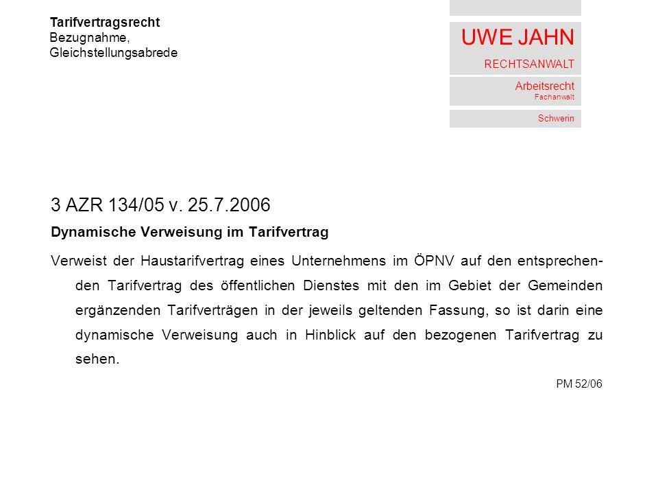 UWE JAHN RECHTSANWALT Arbeitsrecht Fachanwalt Schwerin 3 AZR 134/05 v.
