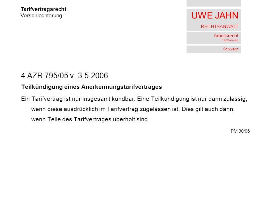 UWE JAHN RECHTSANWALT Arbeitsrecht Fachanwalt Schwerin 4 AZR 795/05 v.