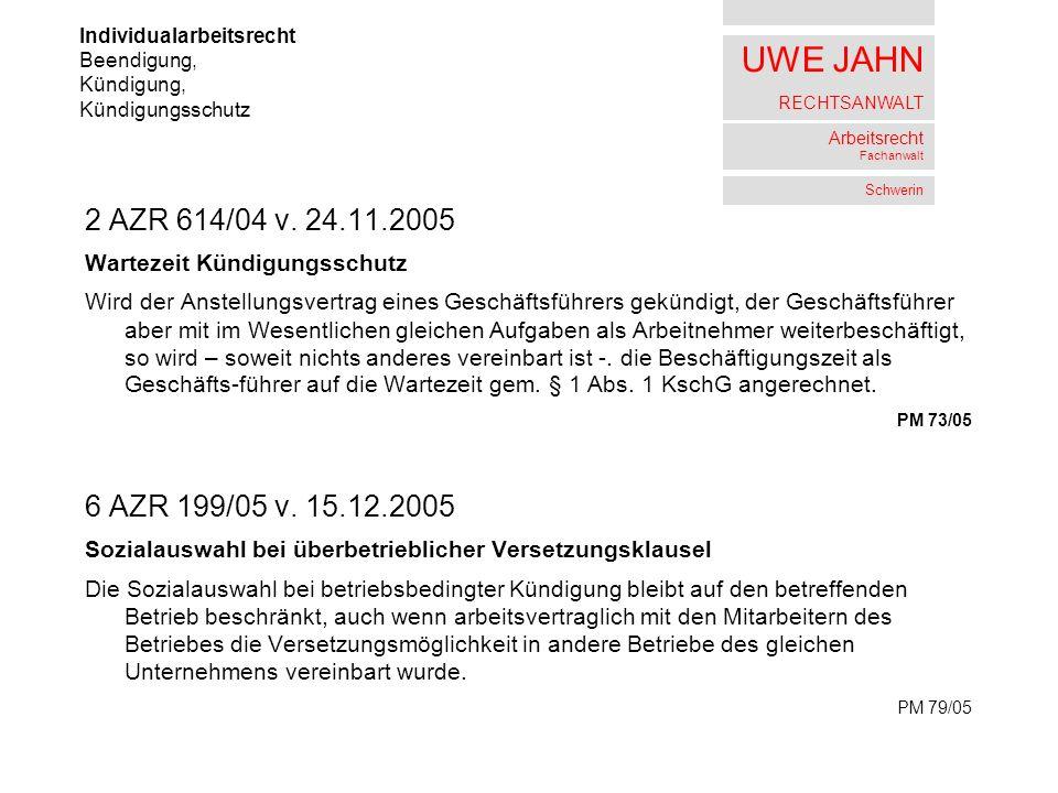 UWE JAHN RECHTSANWALT Arbeitsrecht Fachanwalt Schwerin 2 AZR 614/04 v.