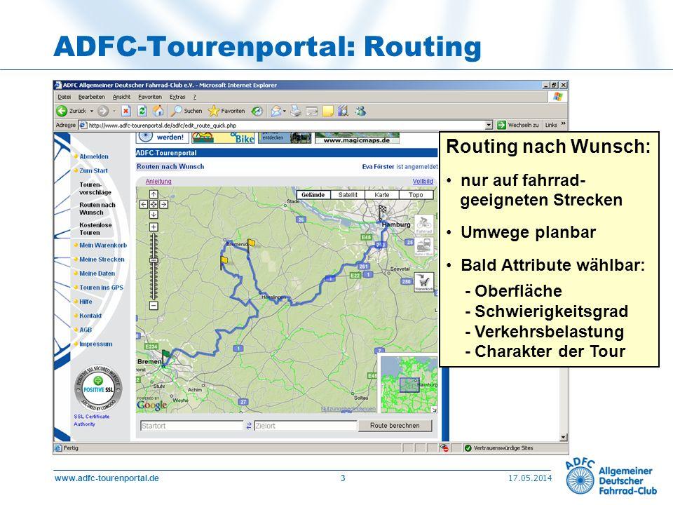 17.05.2014 www.adfc-tourenportal.de3 ADFC-Tourenportal: Routing Routing nach Wunsch: nur auf fahrrad- geeigneten Strecken Umwege planbar Bald Attribut