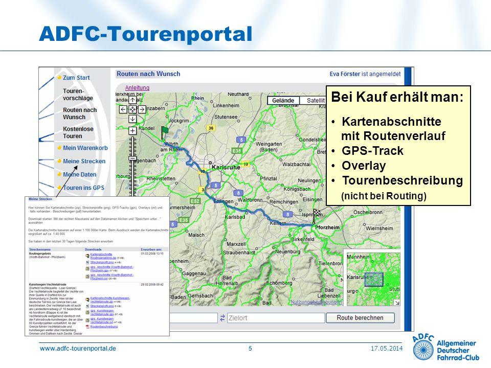 17.05.2014 www.adfc-tourenportal.de5 ADFC-Tourenportal Bei Kauf erhält man: Kartenabschnitte mit Routenverlauf GPS-Track Overlay Tourenbeschreibung (nicht bei Routing)