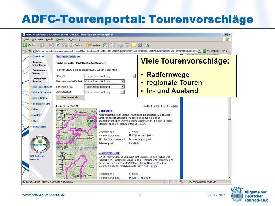 17.05.2014 www.adfc-tourenportal.de6 ADFC-Tourenportal: Tourenvorschläge Viele Tourenvorschläge: Radfernwege regionale Touren In- und Ausland
