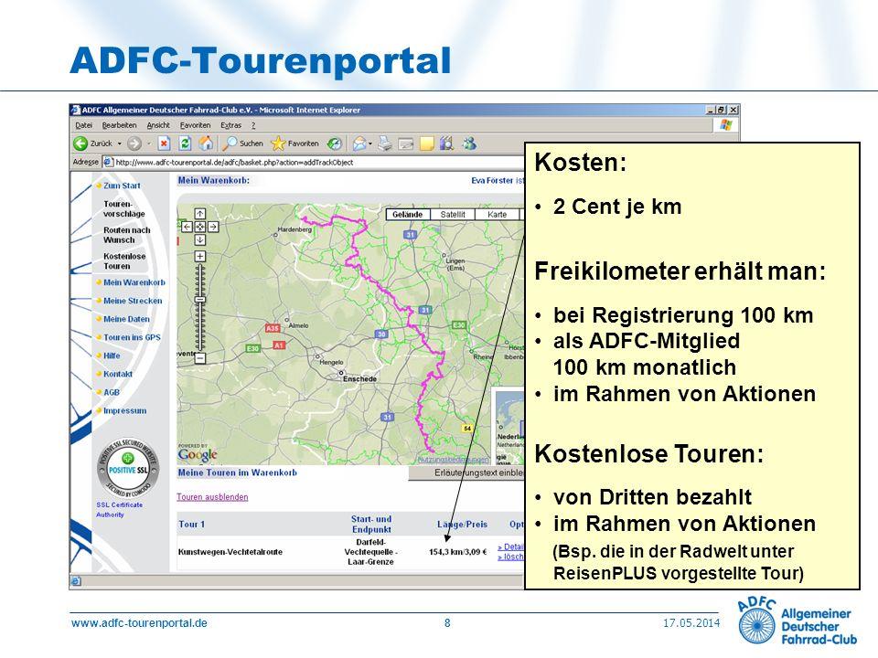 17.05.2014 www.adfc-tourenportal.de8 ADFC-Tourenportal Kosten: 2 Cent je km Freikilometer erhält man: bei Registrierung 100 km als ADFC-Mitglied 100 k