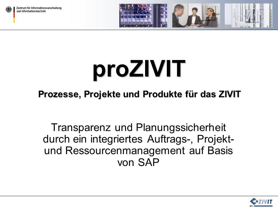 Transparenz und Planungssicherheit durch ein integriertes Auftrags-, Projekt- und Ressourcenmanagement auf Basis von SAP proZIVIT Prozesse, Projekte u