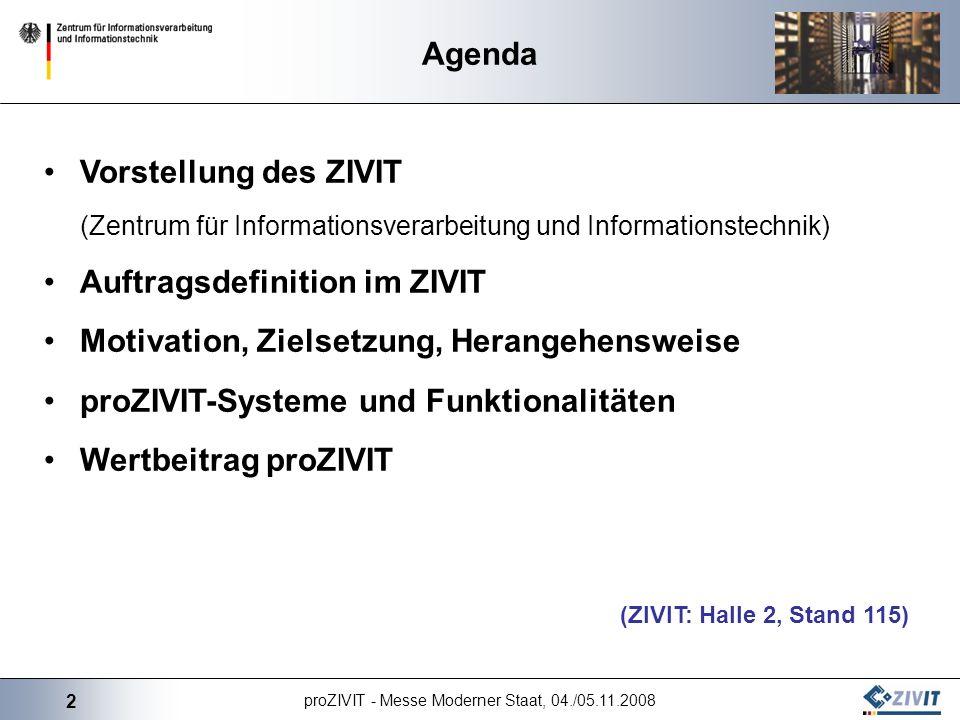 2 proZIVIT - Messe Moderner Staat, 04./05.11.2008 Agenda Vorstellung des ZIVIT (Zentrum für Informationsverarbeitung und Informationstechnik) Auftrags