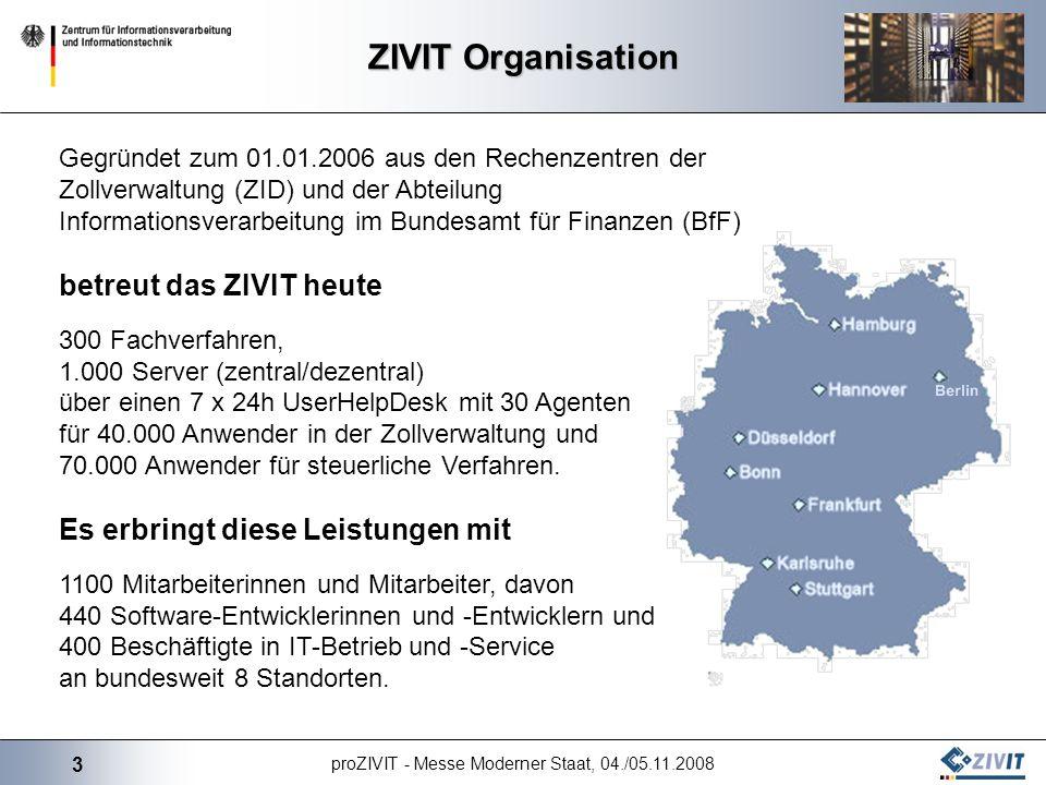3 proZIVIT - Messe Moderner Staat, 04./05.11.2008 Gegründet zum 01.01.2006 aus den Rechenzentren der Zollverwaltung (ZID) und der Abteilung Informatio