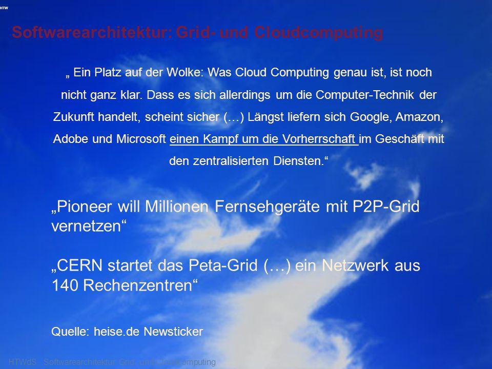 HTW Softwarearchitektur: Grid- und Cloudcomputing Ein Platz auf der Wolke: Was Cloud Computing genau ist, ist noch nicht ganz klar.