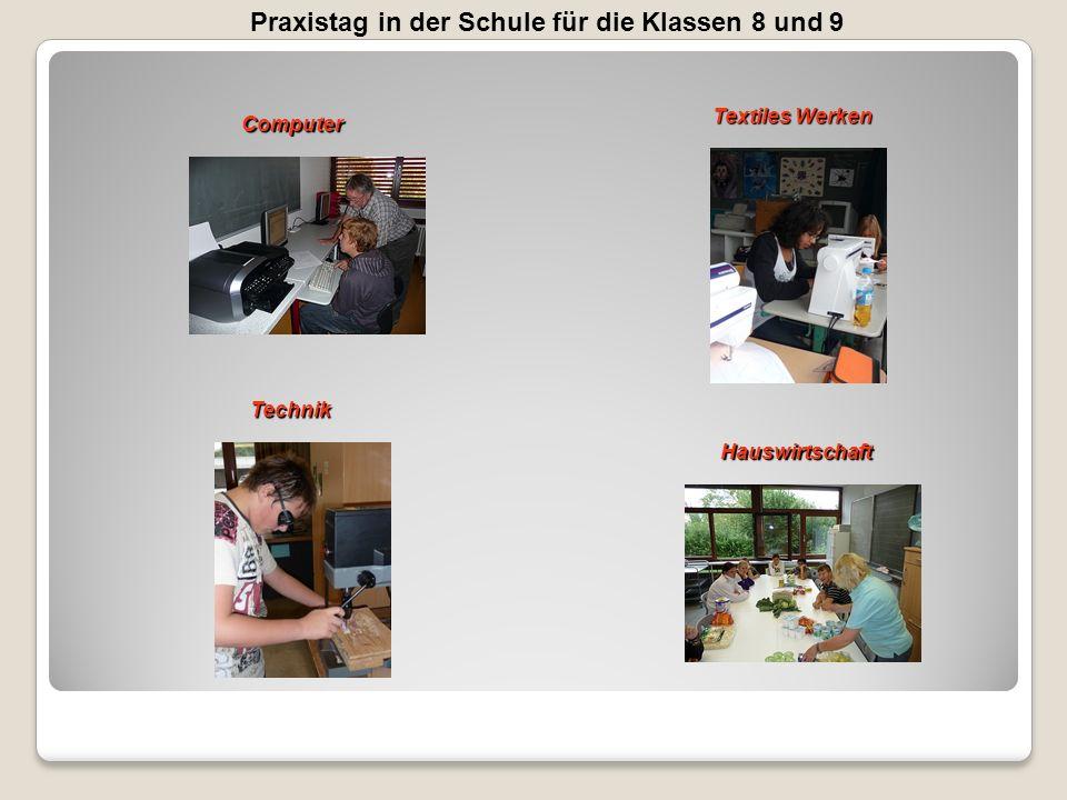 Praxistag in der Schule für die Klassen 8 und 9Computer Textiles Werken Technik Hauswirtschaft