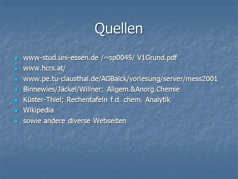 Quellen www-stud.uni-essen.de /~sp0045/ V1Grund.pdf www-stud.uni-essen.de /~sp0045/ V1Grund.pdf www.hcrs.at/ www.hcrs.at/ www.pe.tu-clausthal.de/AGBal