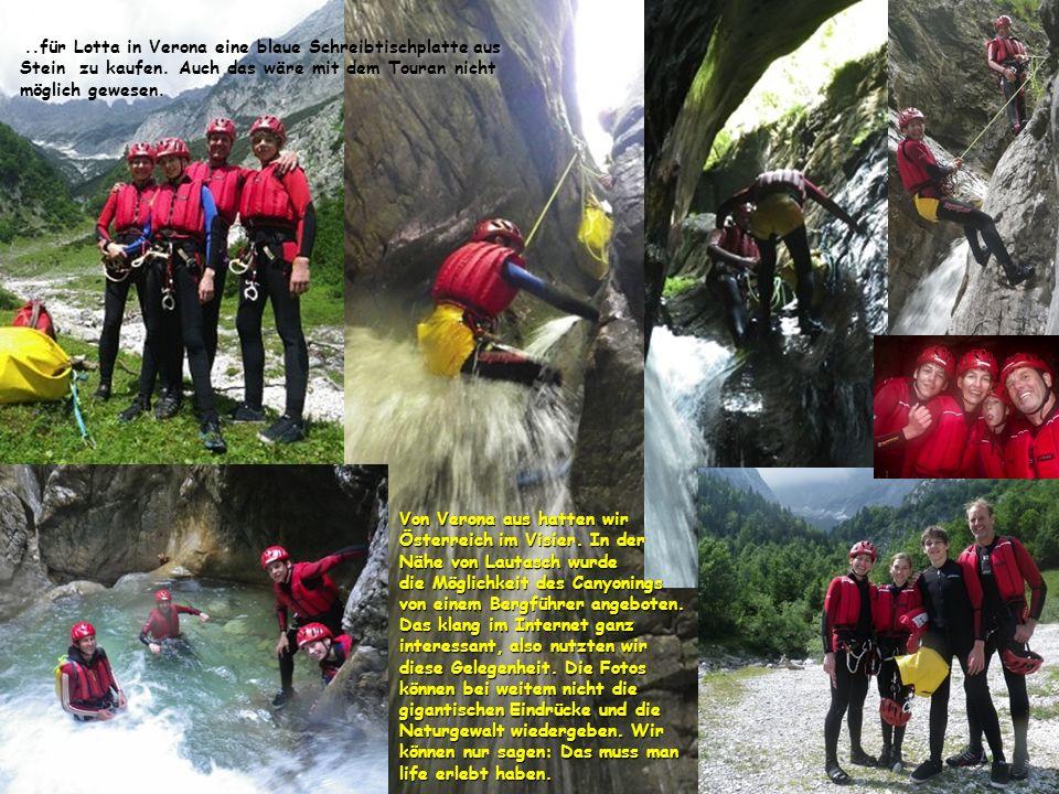 Von Verona aus hatten wir Österreich im Visier. In der Nähe von Lautasch wurde die Möglichkeit des Canyonings von einem Bergführer angeboten. Das klan