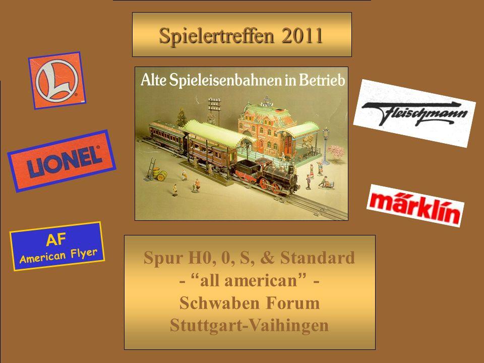 Spielertreffen 2011 Spur H0, 0, S, & Standard - all american - Schwaben Forum Stuttgart-Vaihingen AF American Flyer