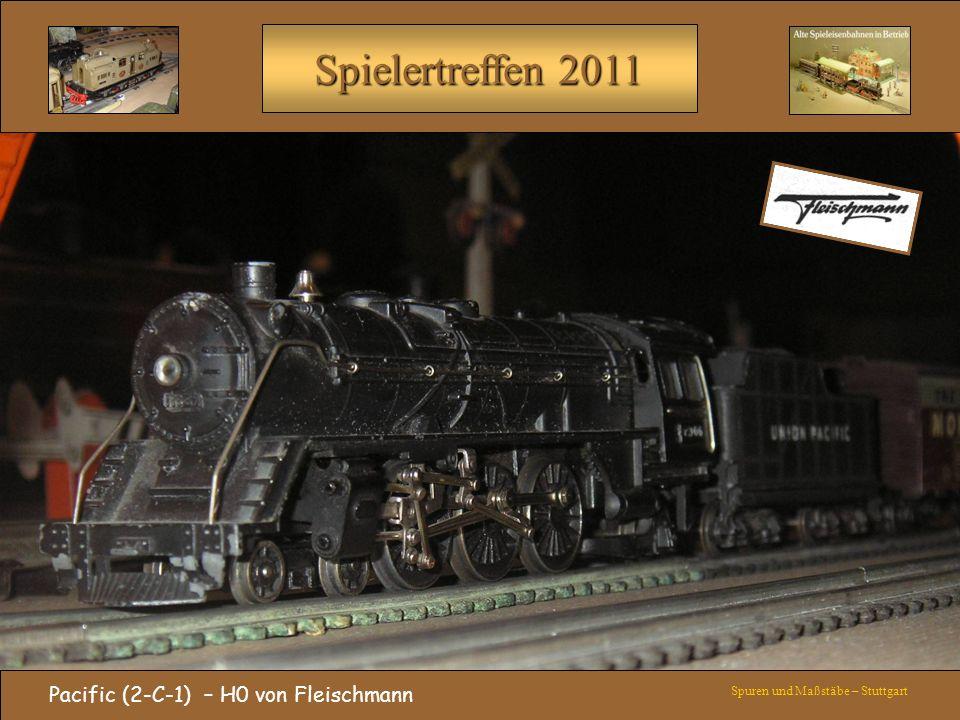 Spielertreffen 2011 Pacific (2-C-1) – H0 von Fleischmann Spuren und Maßstäbe – Stuttgart