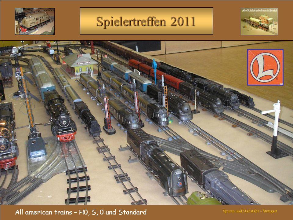 Spielertreffen 2011 All american trains – H0, S, 0 und Standard Spuren und Maßstäbe – Stuttgart