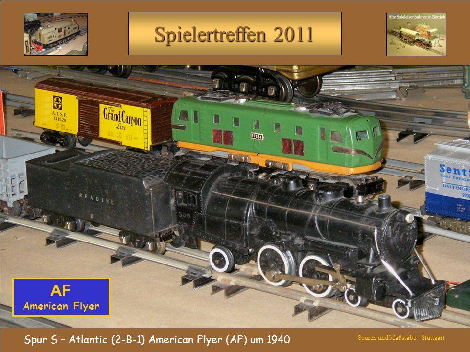 Spielertreffen 2011 Spur S – Atlantic (2-B-1) American Flyer (AF) um 1940 Spuren und Maßstäbe – Stuttgart AF American Flyer