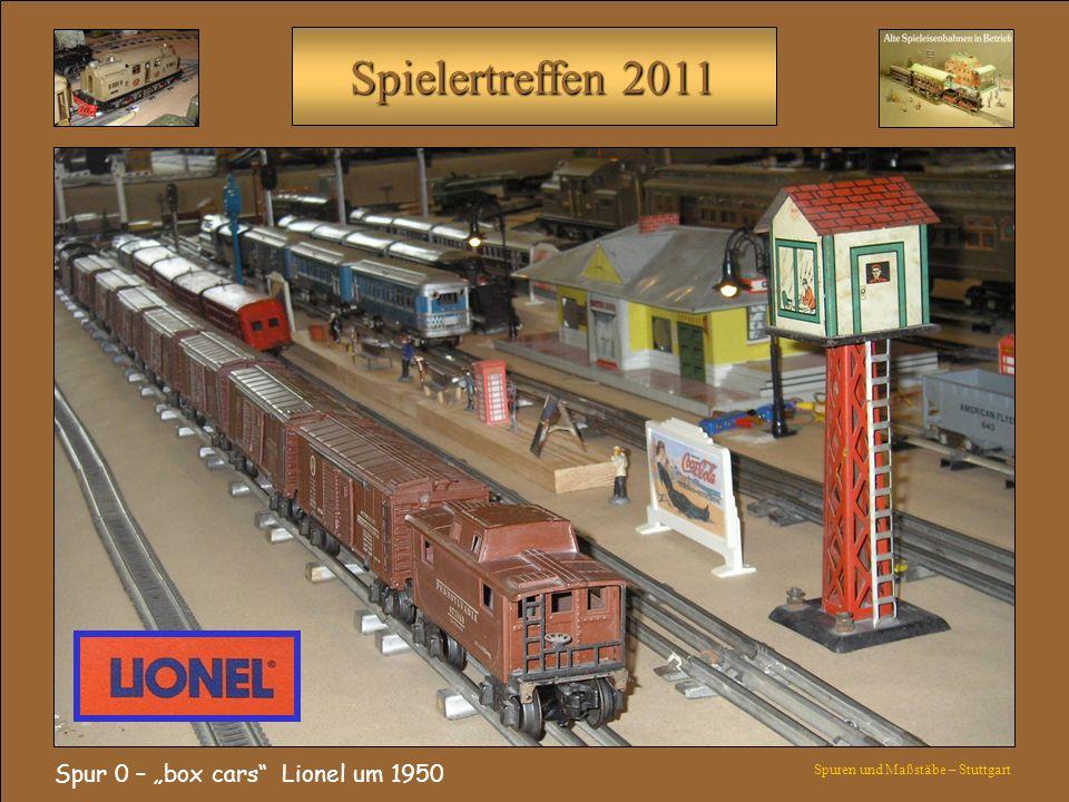 Spielertreffen 2011 Spur 0 – box cars Lionel um 1950 Spuren und Maßstäbe – Stuttgart