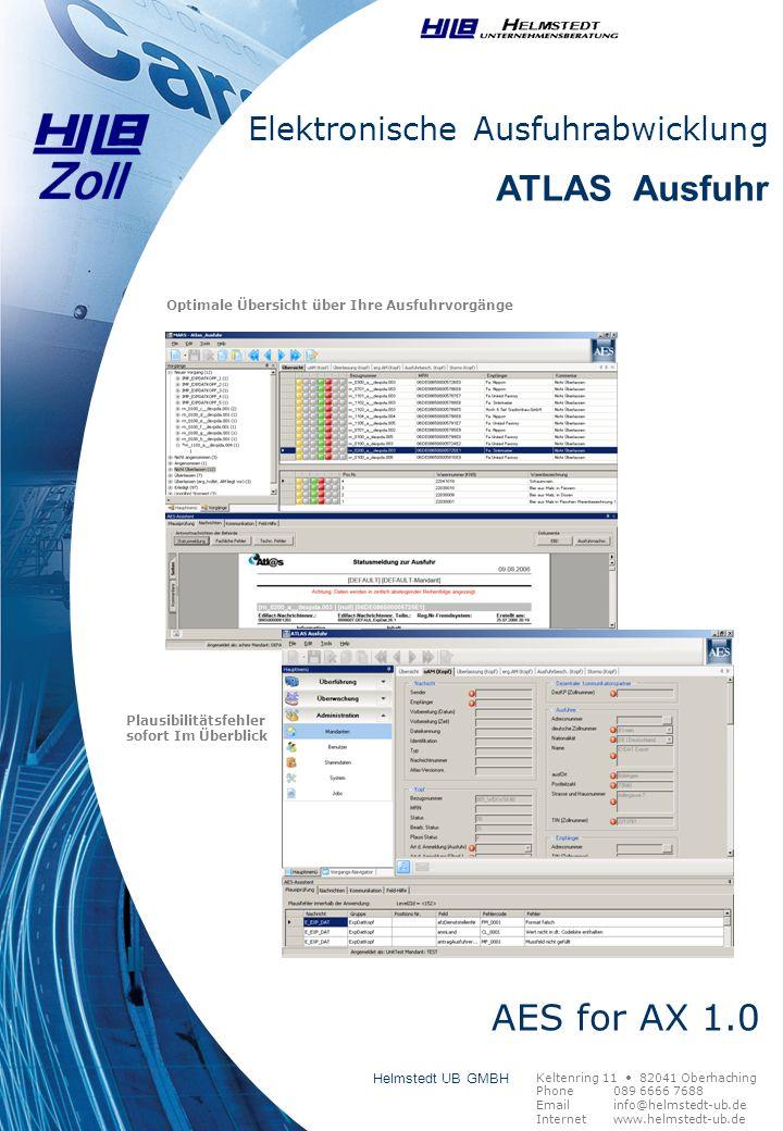 Optimale Übersicht über Ihre Ausfuhrvorgänge Plausibilitätsfehler sofort Im Überblick Elektronische Ausfuhrabwicklung ATLAS Ausfuhr AES for AX 1.0 Hel