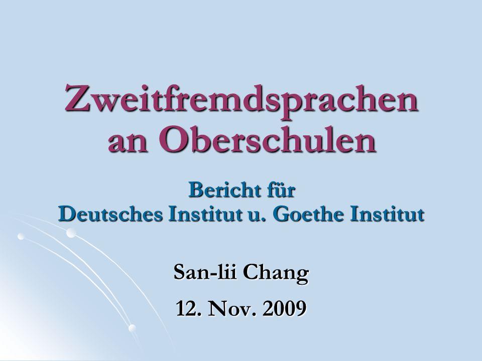 Zweitfremdsprachen an Oberschulen Bericht für Deutsches Institut u.