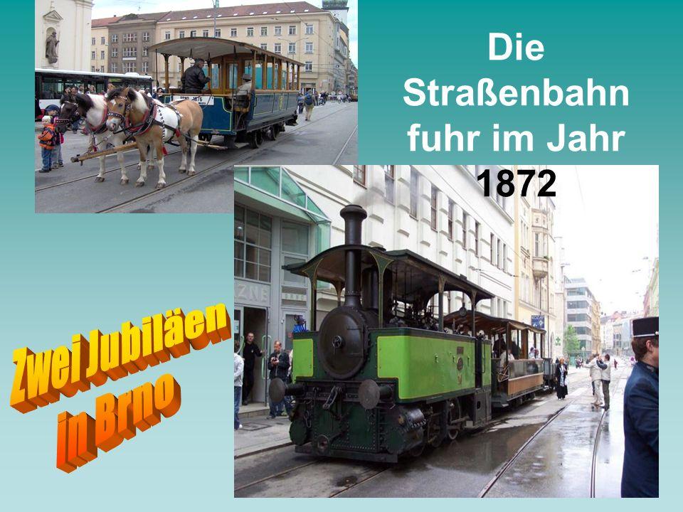 Die Straßenbahn fuhr im Jahr 1872