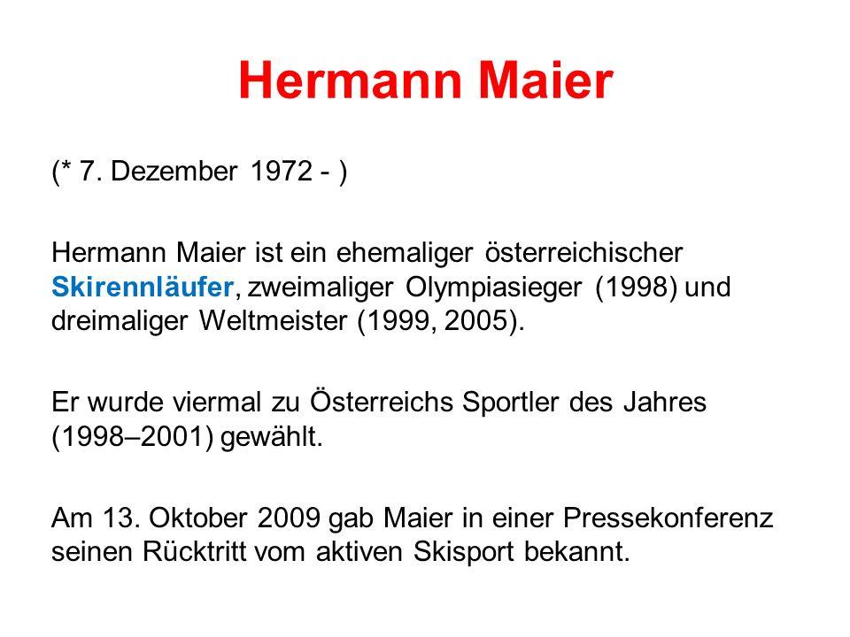 Hermann Maier (* 7.