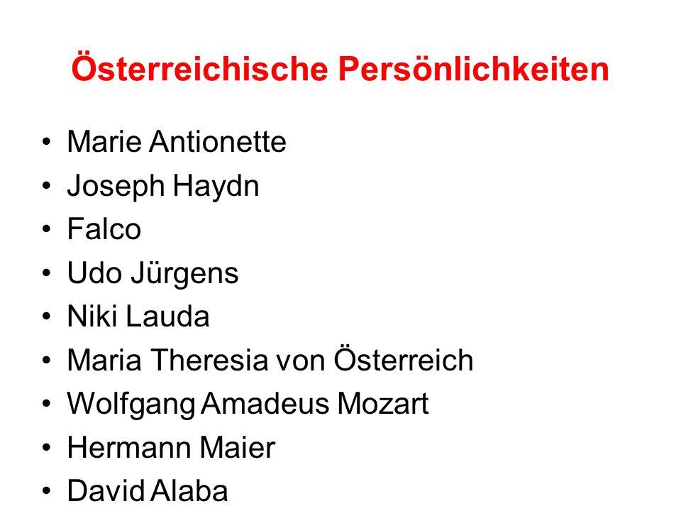 Österreichische Persönlichkeiten Marie Antionette Joseph Haydn Falco Udo Jürgens Niki Lauda Maria Theresia von Österreich Wolfgang Amadeus Mozart Hermann Maier David Alaba