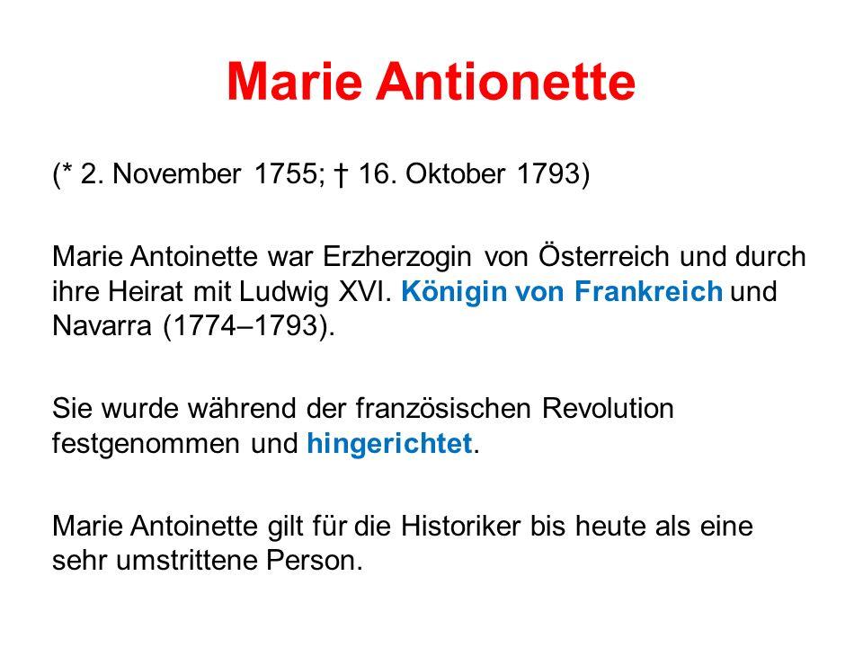 Marie Antionette (* 2.November 1755; 16.