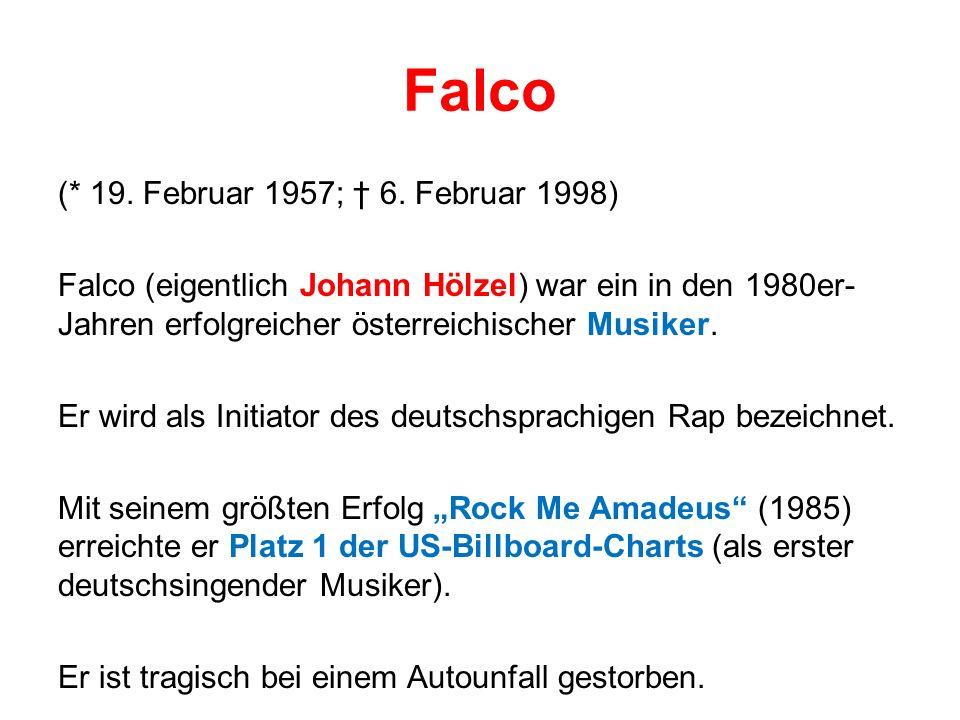 Falco (* 19.Februar 1957; 6.