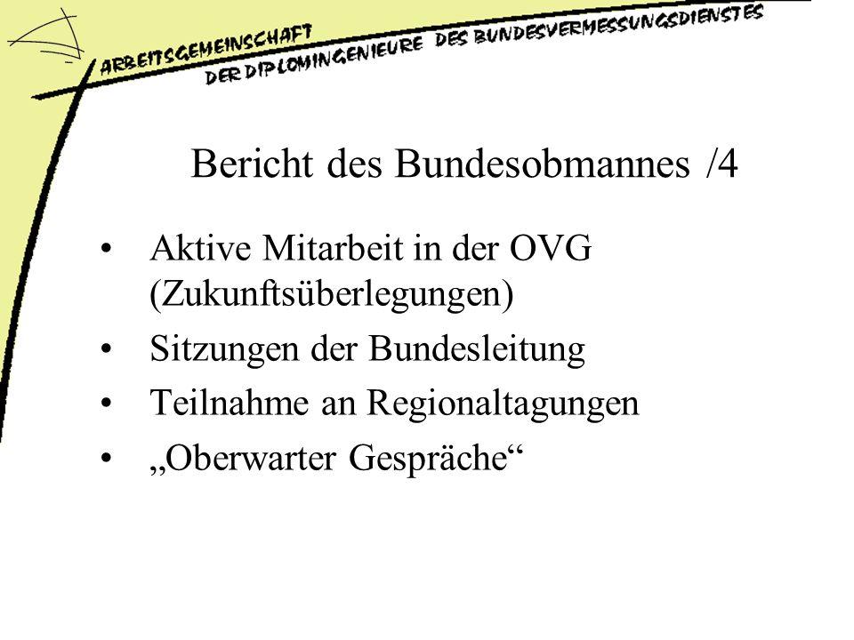 Bericht des Bundesobmannes /4 Aktive Mitarbeit in der OVG (Zukunftsüberlegungen) Sitzungen der Bundesleitung Teilnahme an Regionaltagungen Oberwarter Gespräche