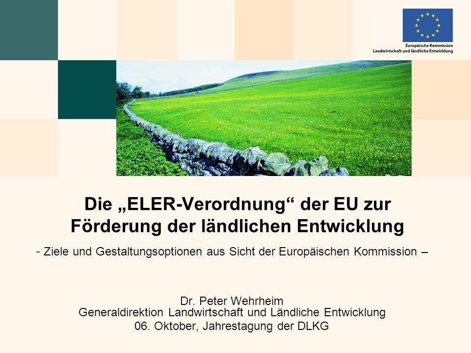 - Ziele und Gestaltungsoptionen aus Sicht der Europäischen Kommission – Dr. Peter Wehrheim Generaldirektion Landwirtschaft und Ländliche Entwicklung 0