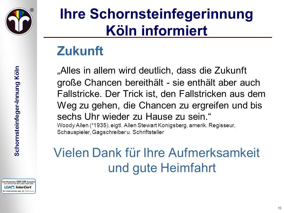 Schornsteinfeger-Innung Köln 10 Ihre Schornsteinfegerinnung Köln informiert Zukunft Alles in allem wird deutlich, dass die Zukunft große Chancen berei