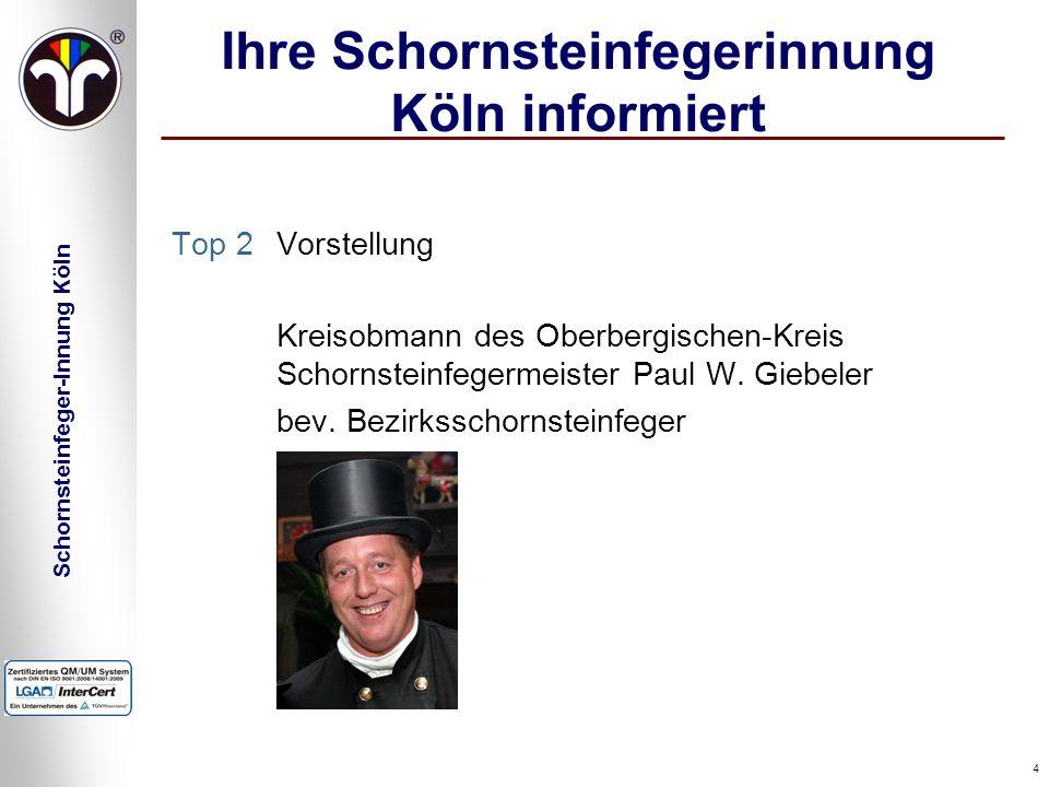 Schornsteinfeger-Innung Köln 4 Ihre Schornsteinfegerinnung Köln informiert Top 2Vorstellung Kreisobmann des Oberbergischen-Kreis Schornsteinfegermeist