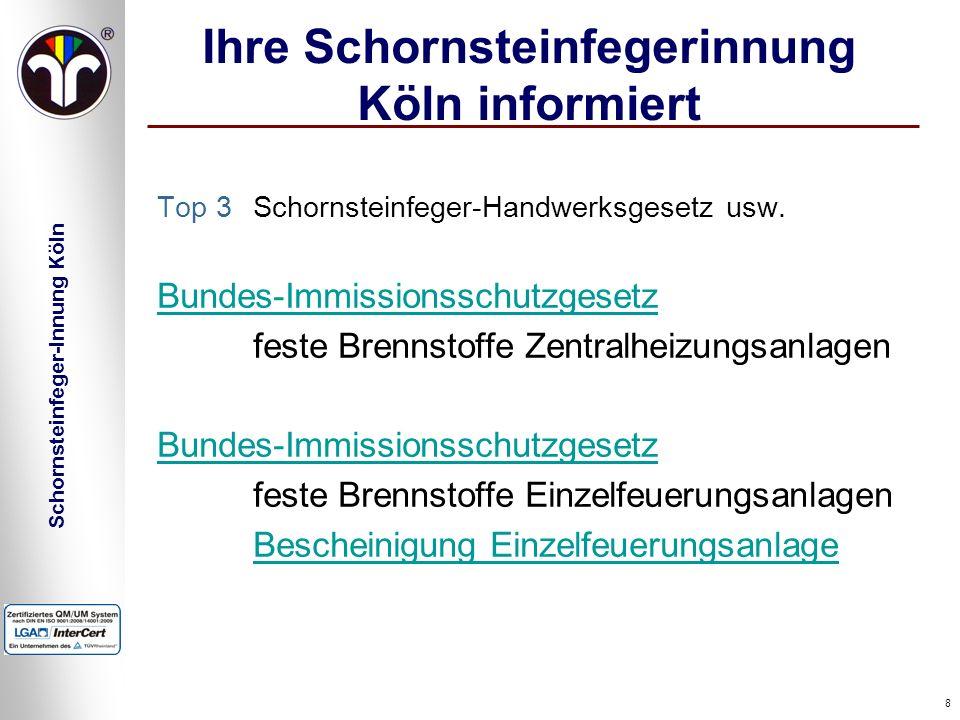 Schornsteinfeger-Innung Köln 8 Ihre Schornsteinfegerinnung Köln informiert Top 3Schornsteinfeger-Handwerksgesetz usw. Bundes-Immissionsschutzgesetz fe