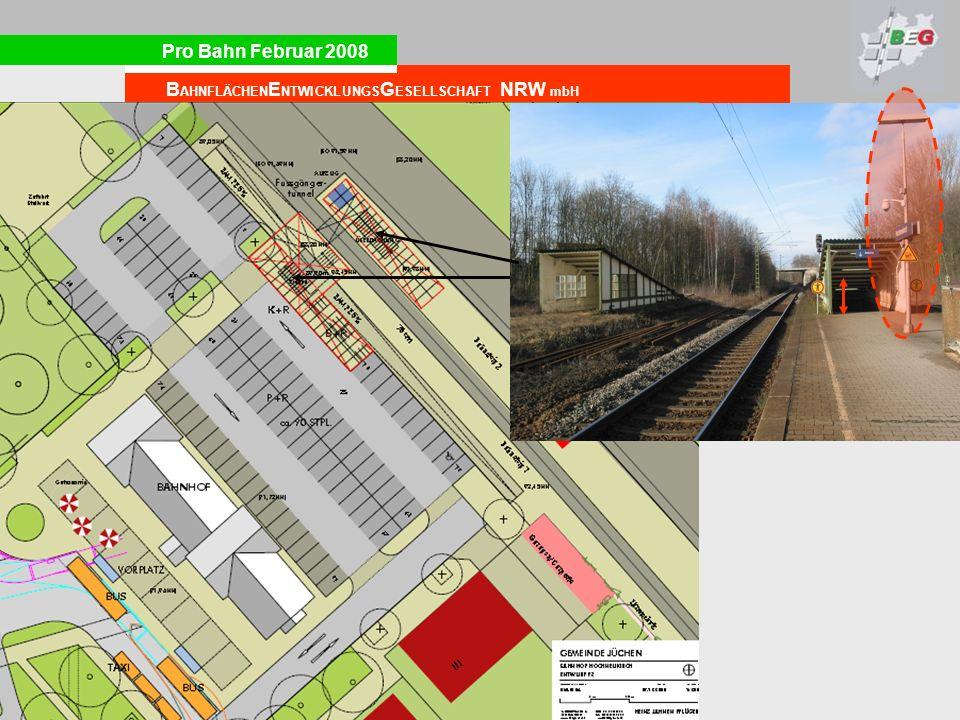 Pro Bahn Februar 2008 B AHNFLÄCHEN E NTWICKLUNGS G ESELLSCHAFT NRW mbH