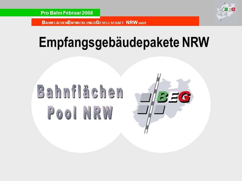 Pro Bahn Februar 2008 B AHNFLÄCHEN E NTWICKLUNGS G ESELLSCHAFT NRW mbH Empfangsgebäudepakete NRW