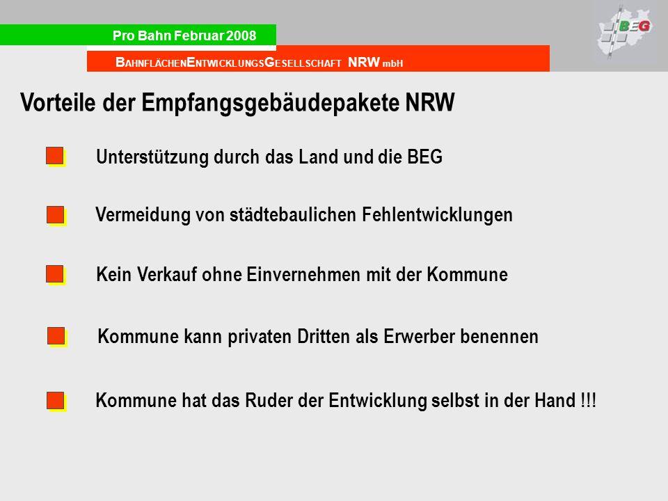 Pro Bahn Februar 2008 B AHNFLÄCHEN E NTWICKLUNGS G ESELLSCHAFT NRW mbH Vorteile der Empfangsgebäudepakete NRW Vermeidung von städtebaulichen Fehlentwi
