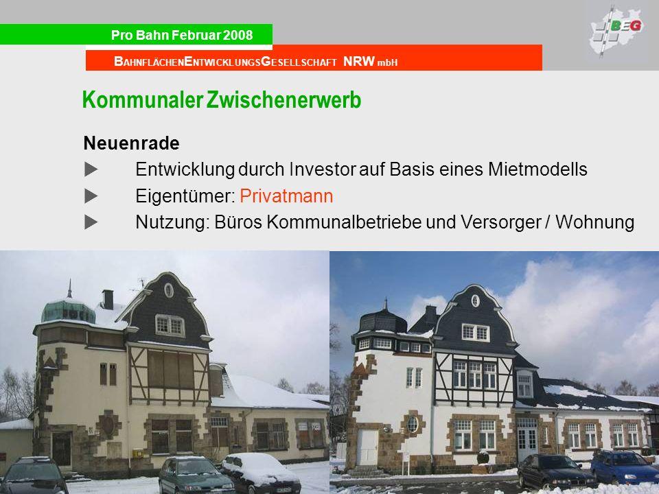 Pro Bahn Februar 2008 B AHNFLÄCHEN E NTWICKLUNGS G ESELLSCHAFT NRW mbH Kommunaler Zwischenerwerb Neuenrade Entwicklung durch Investor auf Basis eines
