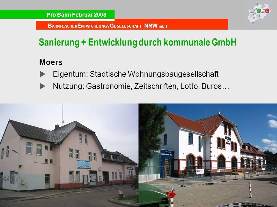 Pro Bahn Februar 2008 B AHNFLÄCHEN E NTWICKLUNGS G ESELLSCHAFT NRW mbH Sanierung + Entwicklung durch kommunale GmbH Moers Eigentum: Städtische Wohnung