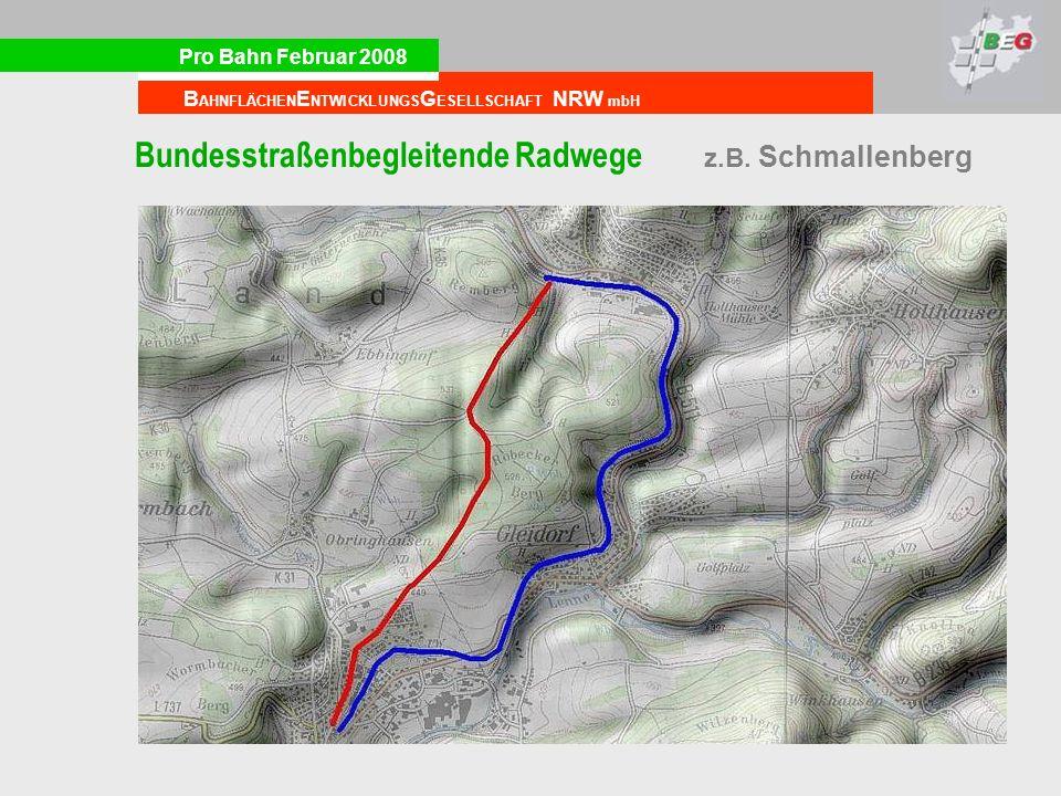 Pro Bahn Februar 2008 B AHNFLÄCHEN E NTWICKLUNGS G ESELLSCHAFT NRW mbH Bundesstraßenbegleitende Radwege z.B.