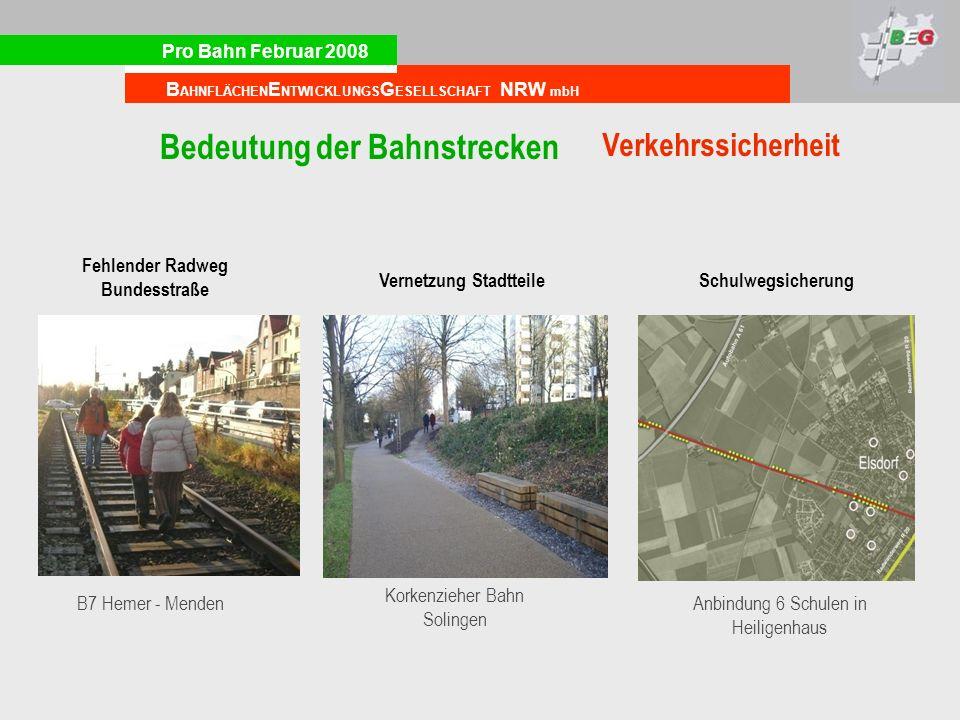 Pro Bahn Februar 2008 B AHNFLÄCHEN E NTWICKLUNGS G ESELLSCHAFT NRW mbH Verkehrssicherheit Fehlender Radweg Bundesstraße B7 Hemer - Menden Bedeutung de