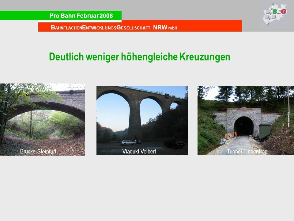 Pro Bahn Februar 2008 B AHNFLÄCHEN E NTWICKLUNGS G ESELLSCHAFT NRW mbH Deutlich weniger höhengleiche Kreuzungen Brücke SteinfurtViadukt VelbertTunnel