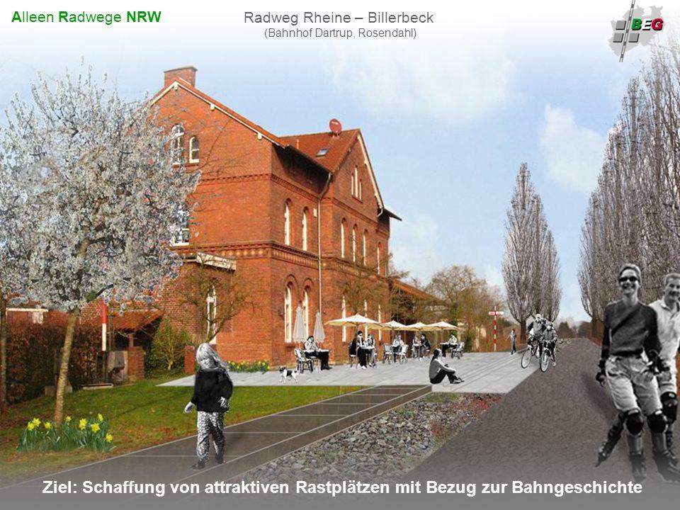 Pro Bahn Februar 2008 B AHNFLÄCHEN E NTWICKLUNGS G ESELLSCHAFT NRW mbH Ziel: Schaffung von attraktiven Rastplätzen mit Bezug zur Bahngeschichte Radweg Rheine – Billerbeck (Bahnhof Dartrup, Rosendahl) Alleen Radwege NRW