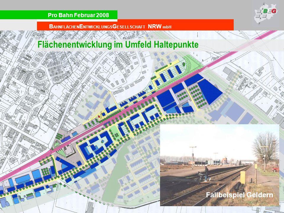 Pro Bahn Februar 2008 B AHNFLÄCHEN E NTWICKLUNGS G ESELLSCHAFT NRW mbH Flächenentwicklung im Umfeld Haltepunkte Fallbeispiel Geldern