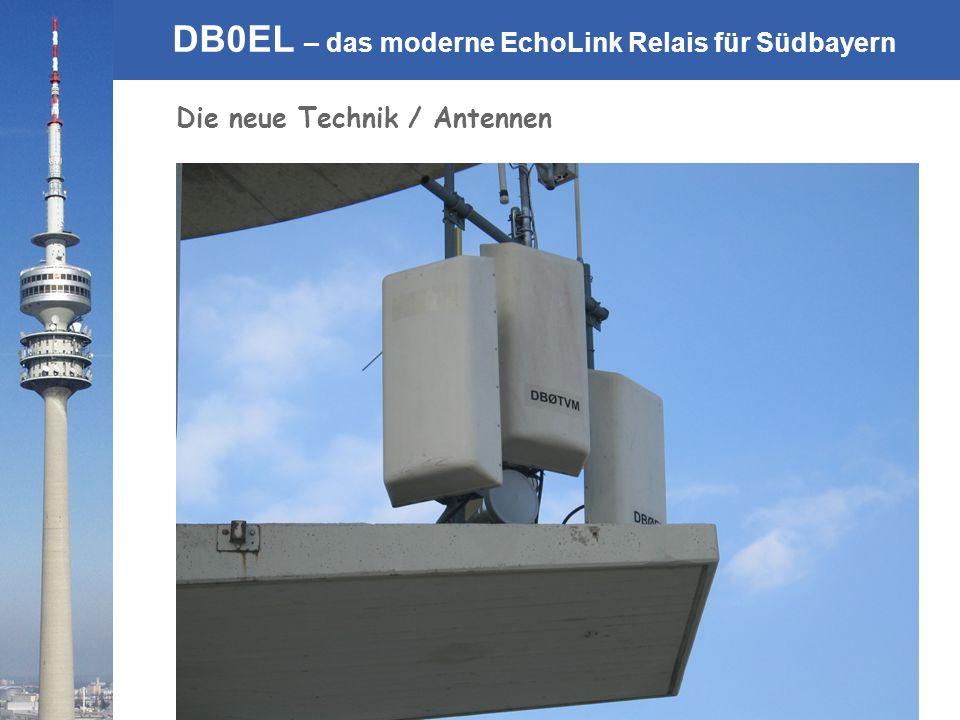 © Rainer Englert - DF2NU DB0EL – das moderne EchoLink Relais für Südbayern Die neue Technik / Antennen