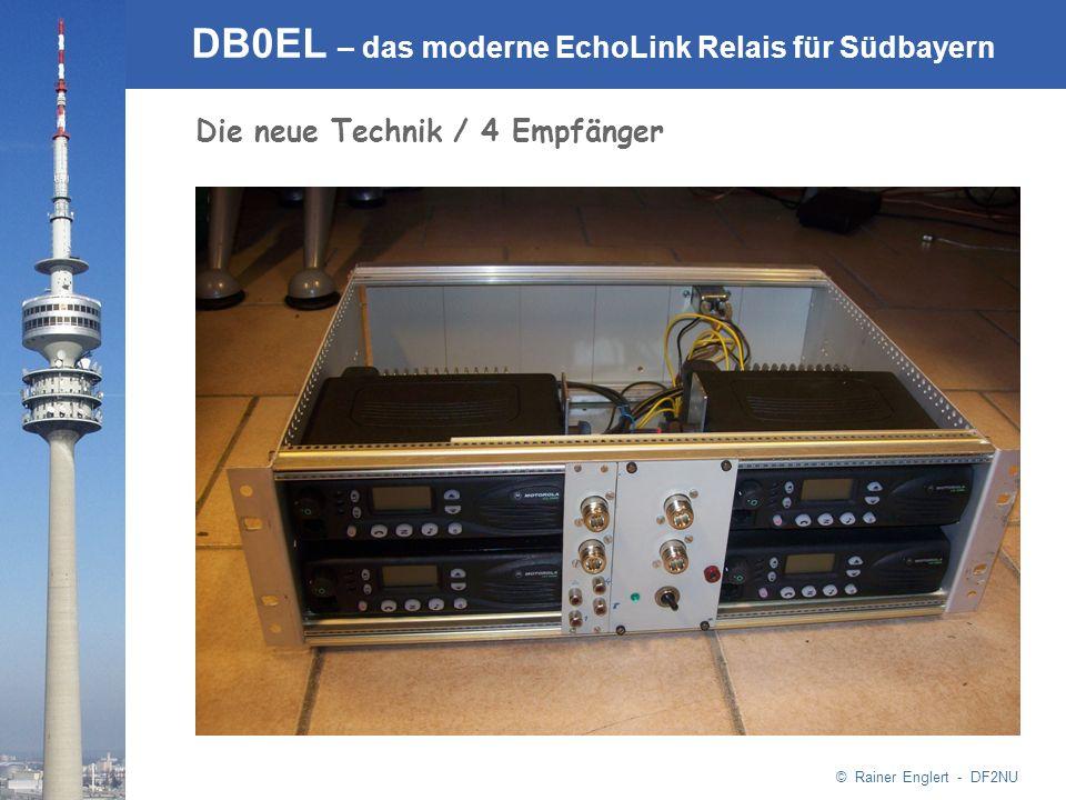© Rainer Englert - DF2NU DB0EL – das moderne EchoLink Relais für Südbayern Die neue Technik / 4 Empfänger