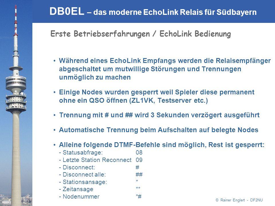 © Rainer Englert - DF2NU DB0EL – das moderne EchoLink Relais für Südbayern Erste Betriebserfahrungen / EchoLink Bedienung Während eines EchoLink Empfa